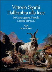 libri di vittorio sgarbi - Dall'ombra alla luce. Da Caravaggio a Tiepolo.